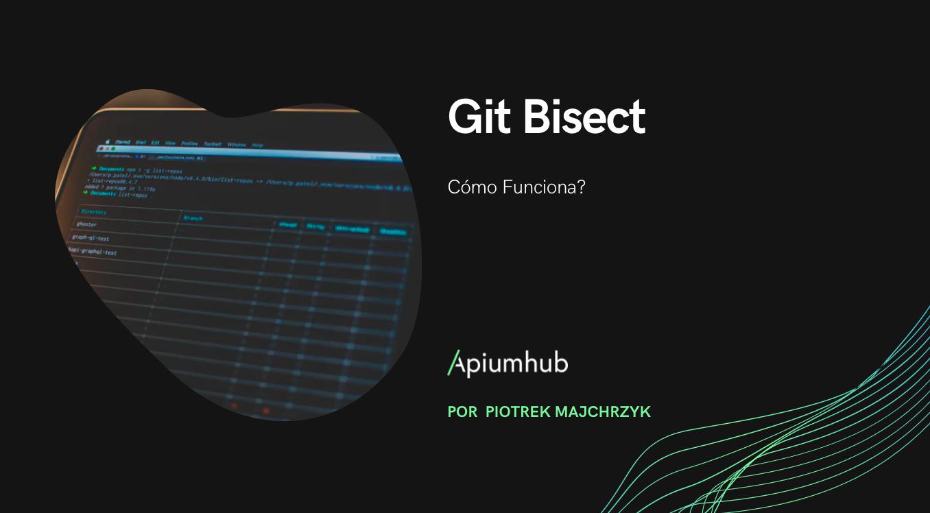 ¿Qué es Git Bisect y cómo funciona?