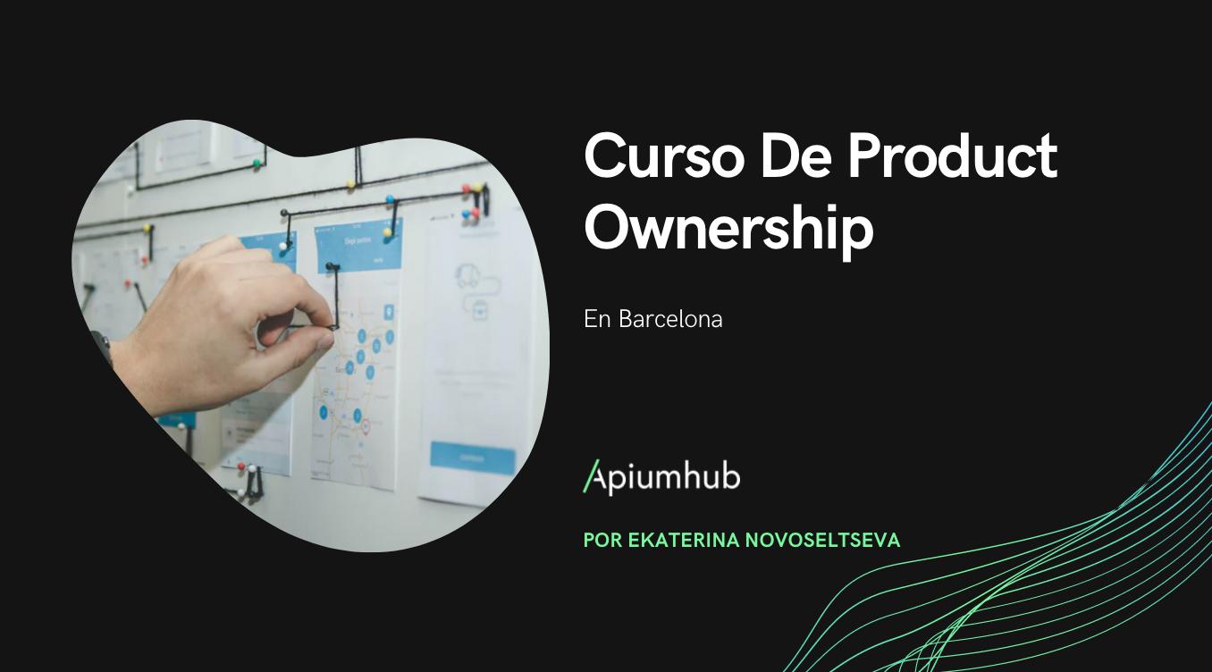 Curso de Product Ownership en Barcelona