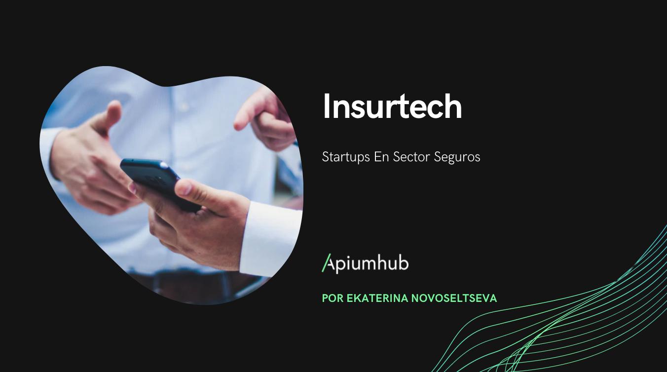 Insurtech - Startups en sector seguros
