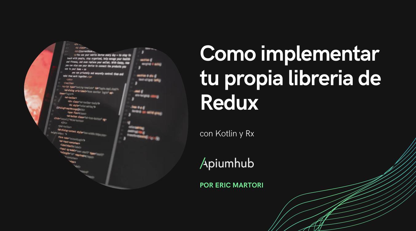 Como implementar tu propia libreria de Redux
