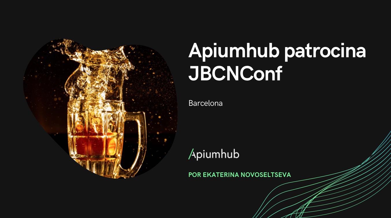 Apiumhub será sponsor del JBCNConf 2019
