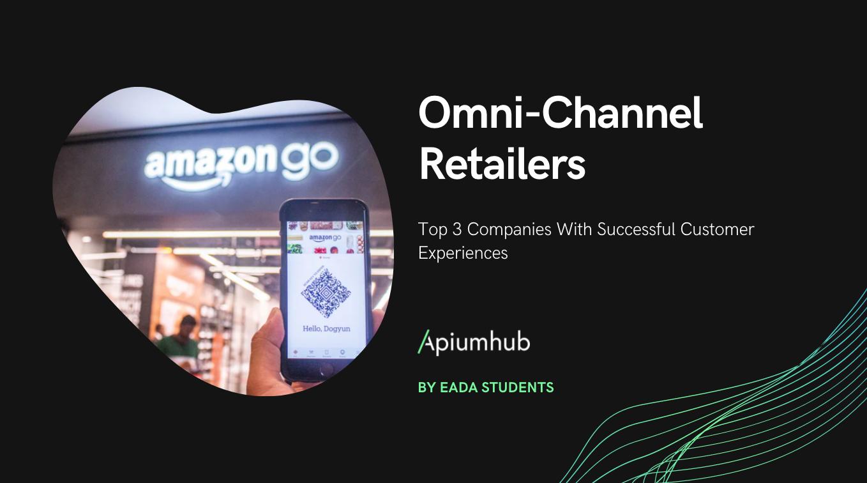 Omni-Channel Retailers