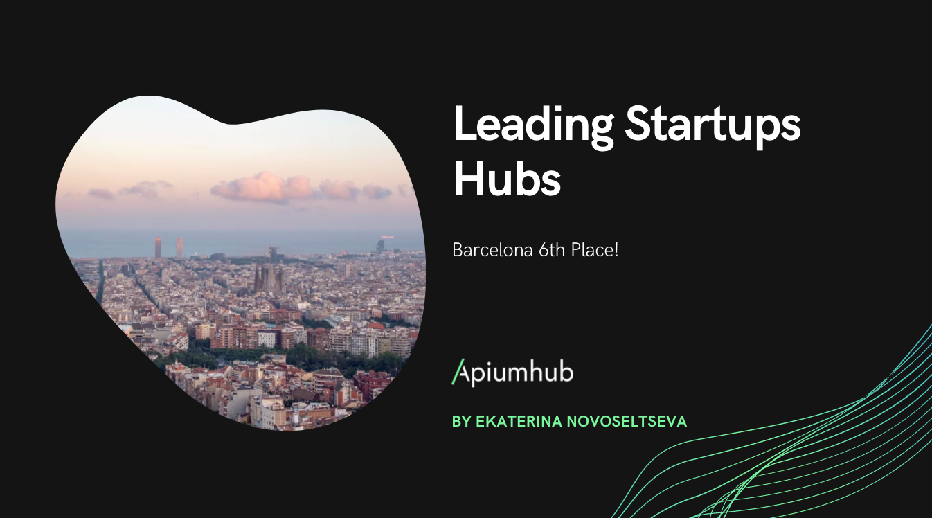 Leading startups hubs: Barcelona 6th place!