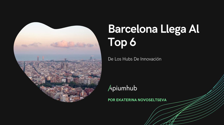 Barcelona llega al top 6 de los Hubs de Innovación
