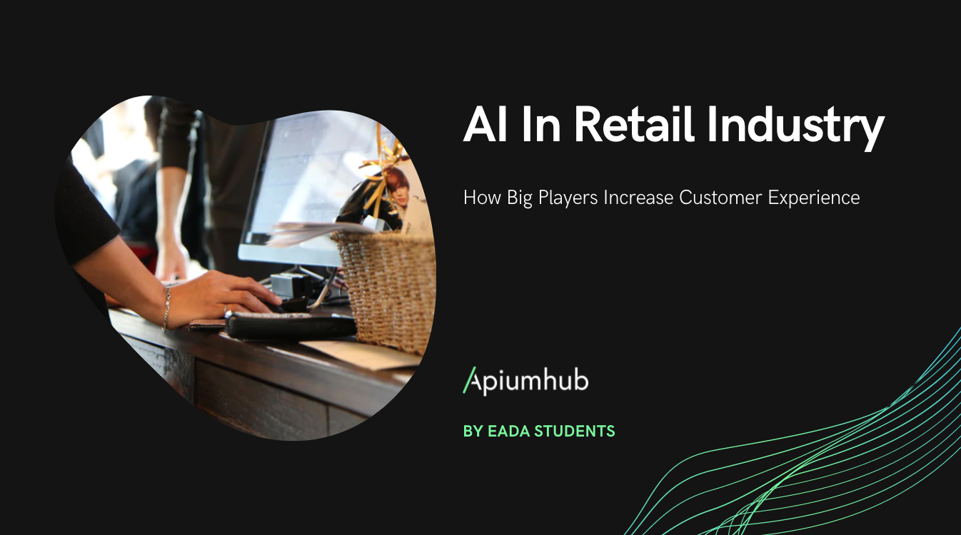 AI in Retail Industry: How Big Players Increase Customer Experience