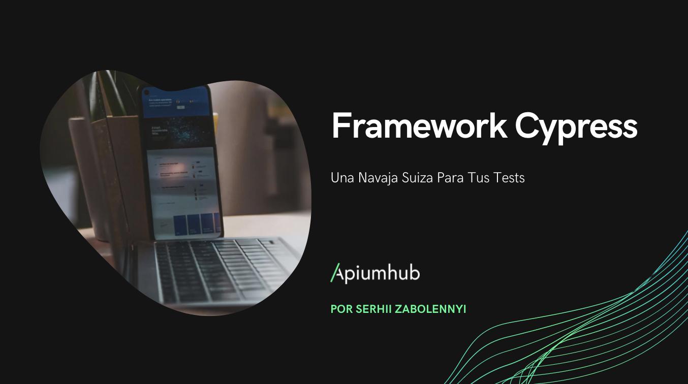 Framework Cypress: Una Navaja Suiza para tus Tests