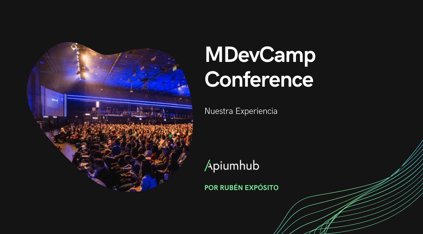 Nuestra Experiencia en el mDevCamp Conference 2019