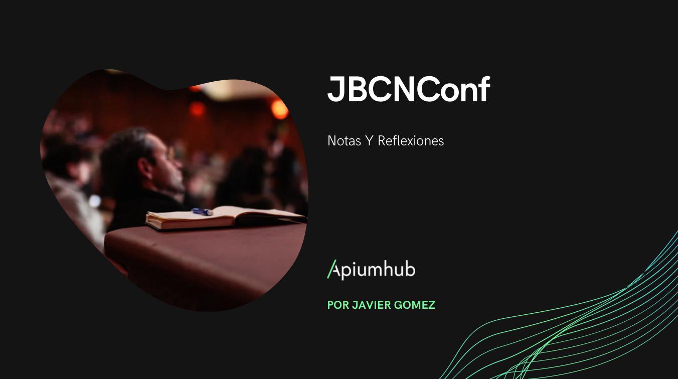 JBCNConf 2019: notas y reflexiones