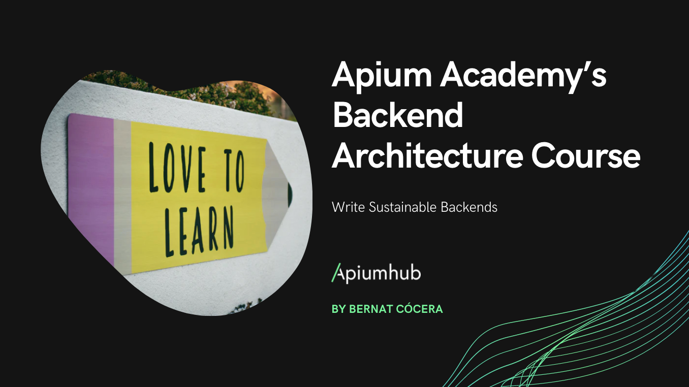Apium Academy's Backend Architecture course: Write Sustainable Backends