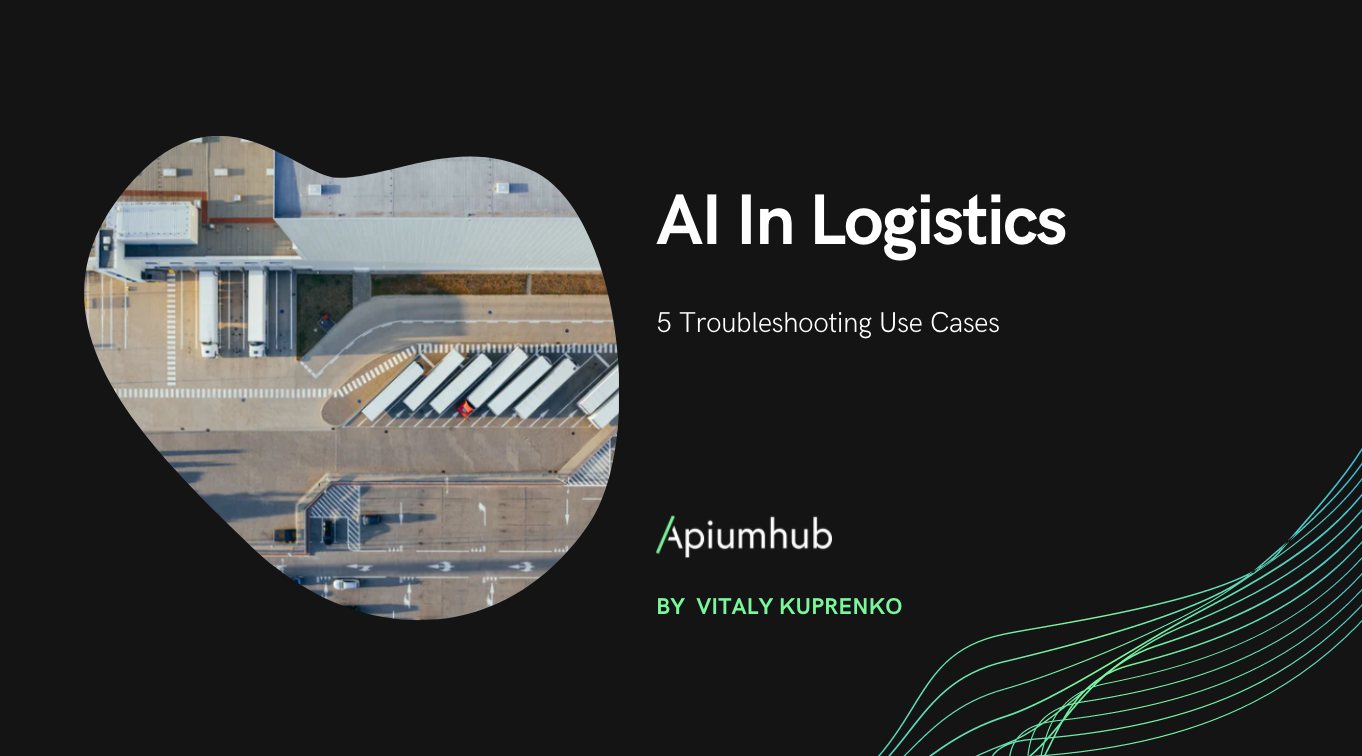 AI in Logistics: 5 troubleshooting use cases