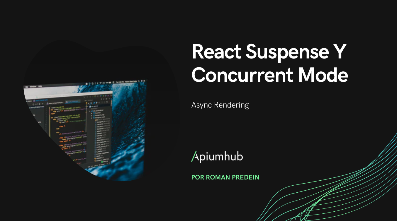 React Suspense Y Concurrent Mode