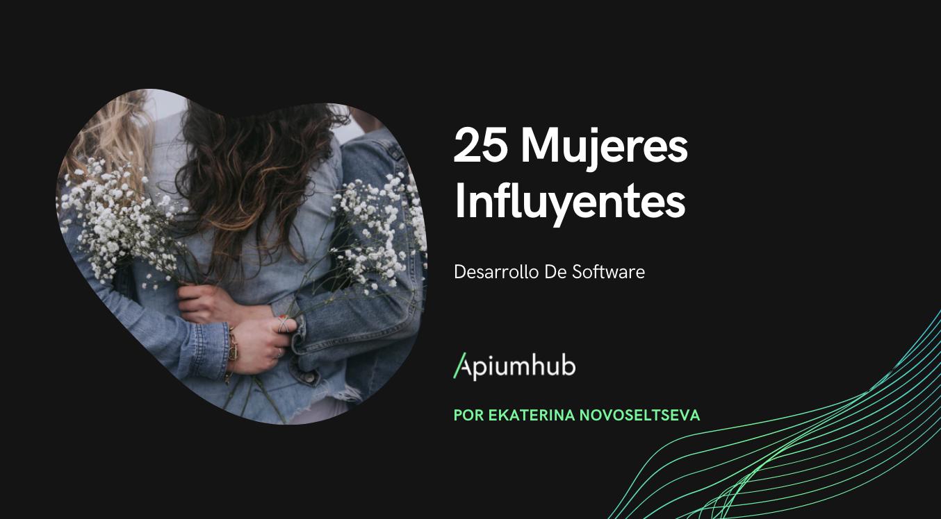 25 Mujeres Influyentes del Desarrollo de Software