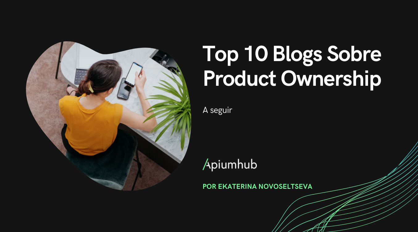 Top 10 Blogs sobre Product Ownership