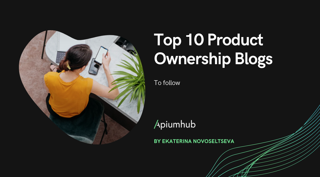 Top 10 Product Ownership Blogs