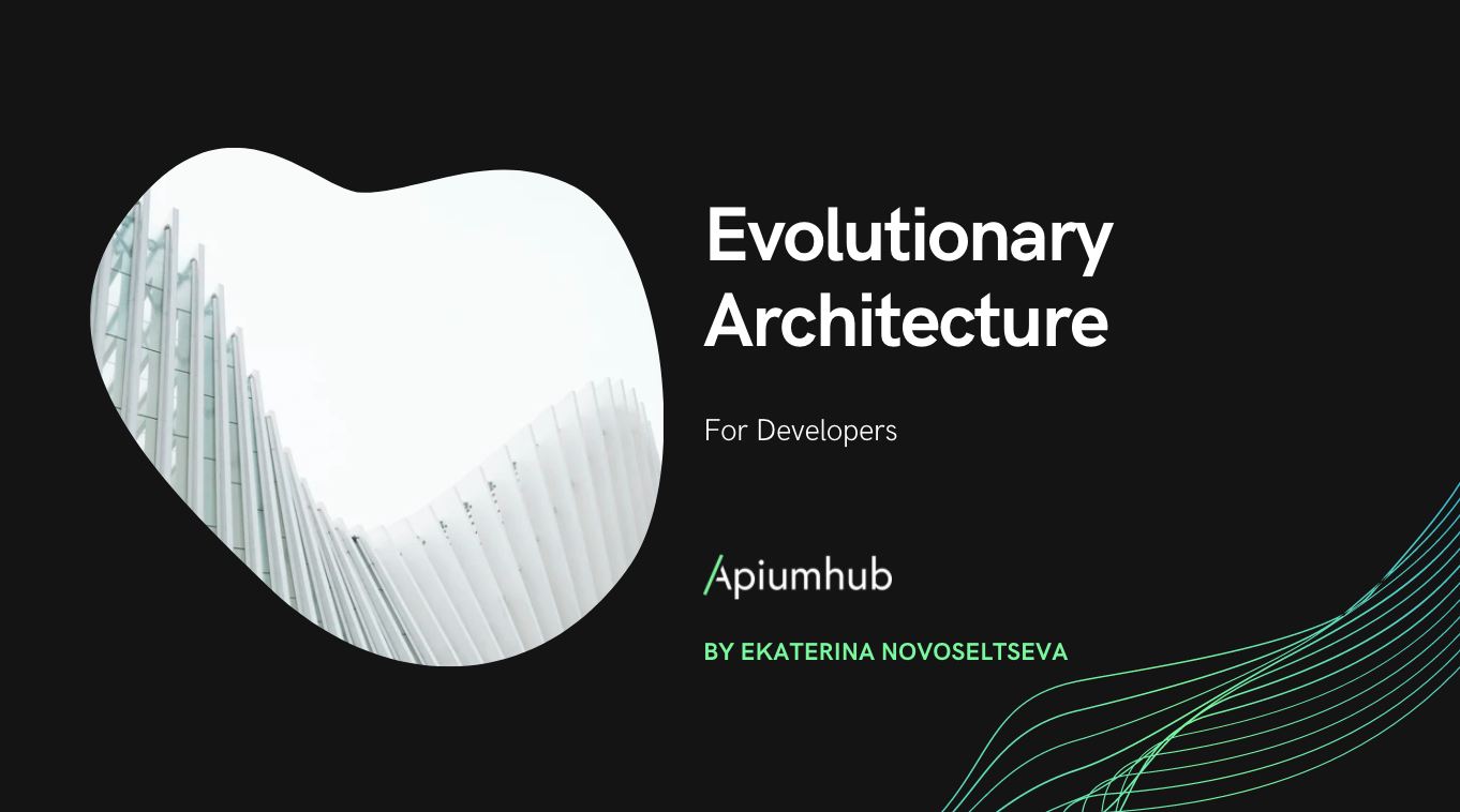 Evolutionary Architecture for Developers