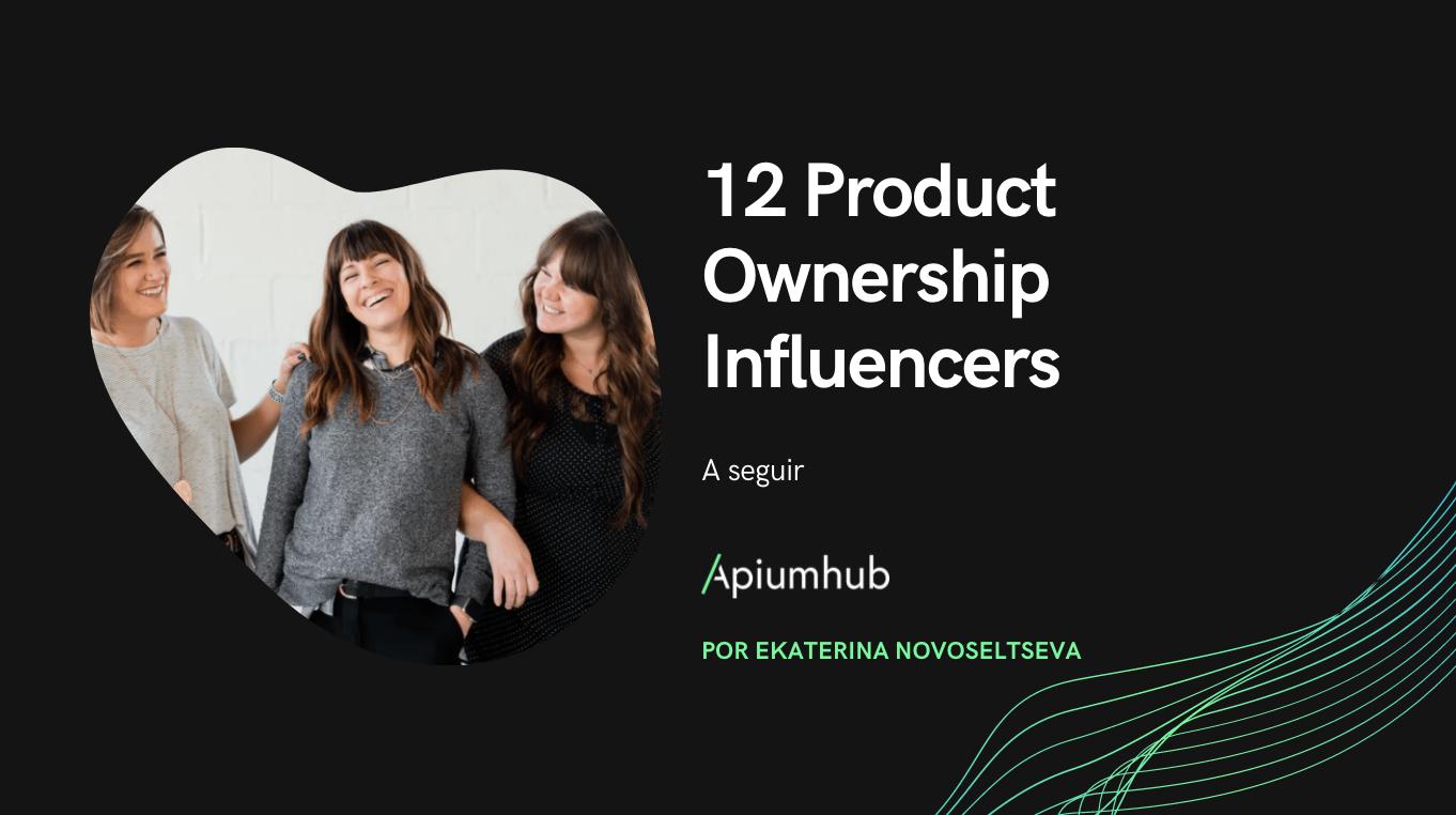 12 Product Owner influencers que definitivamente debes seguir