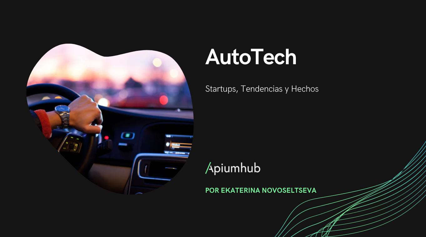 Top AutoTech startups, tendencias y hechos