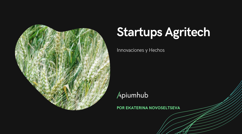 Startups Agritech: innovaciones y hechos