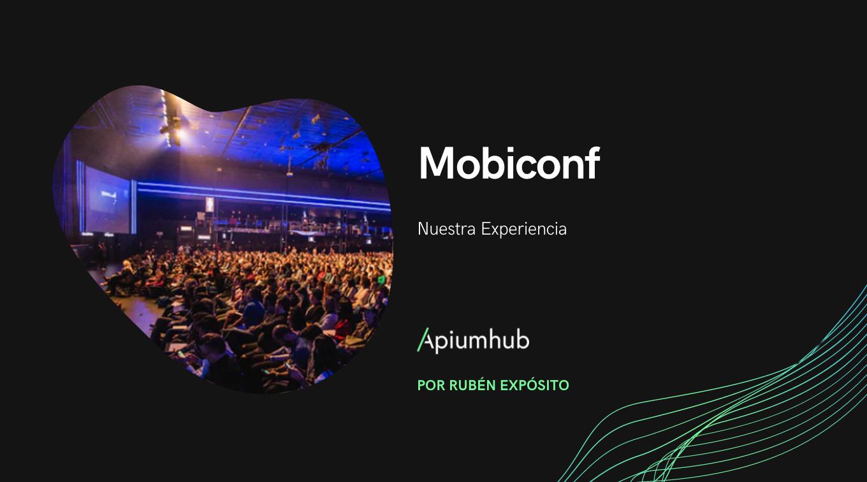 Mobiconf 2019: Nuestra Experiencia