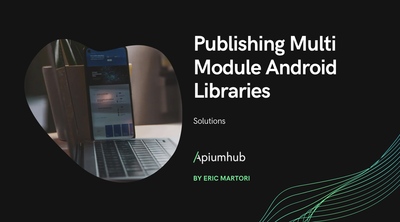 Publishing Multi Module Android Libraries