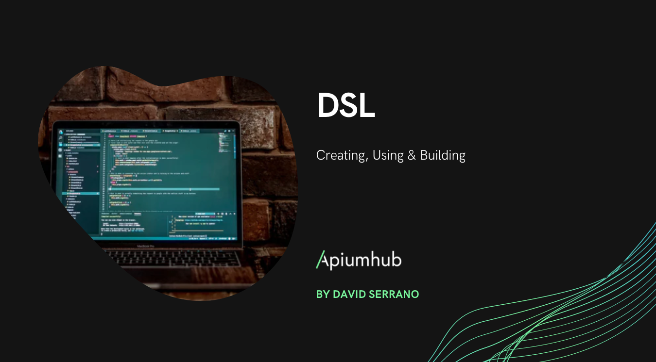 Creating, Using & Building a DSL