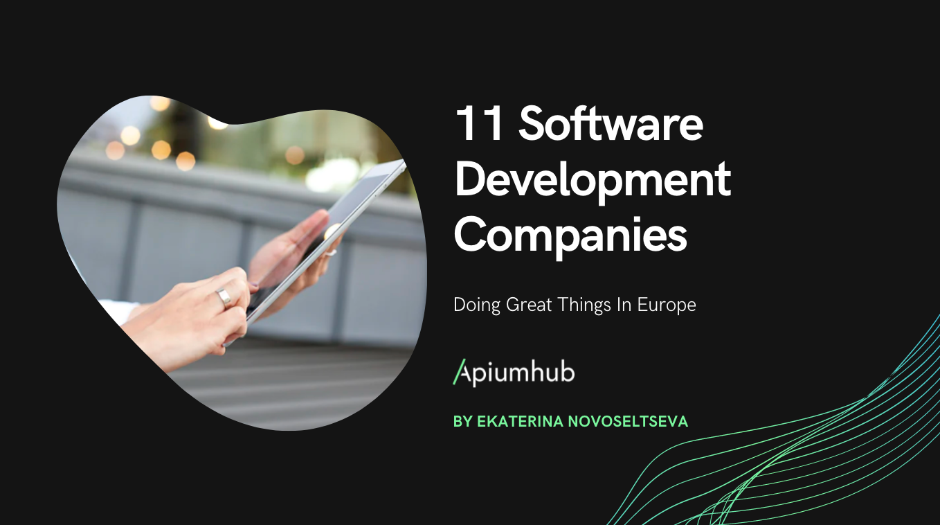 11 software development companies doing great things in Europe