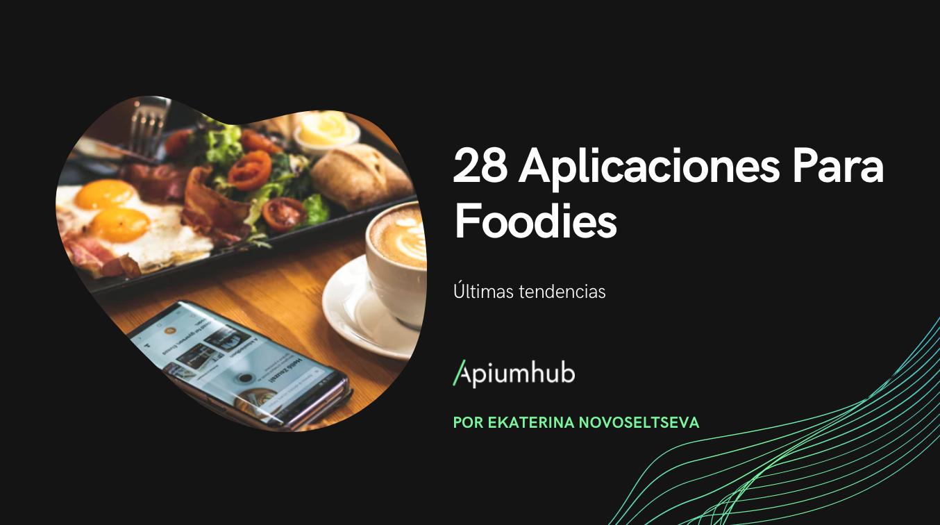 28 Aplicaciones para foodies