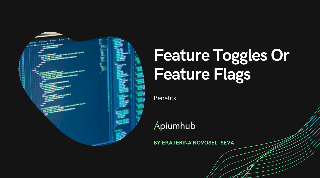 Benefits of feature toggles or feature flags