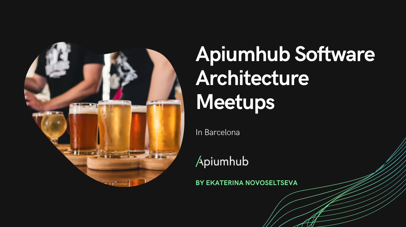 Apiumhub software architecture meetups in Barcelona