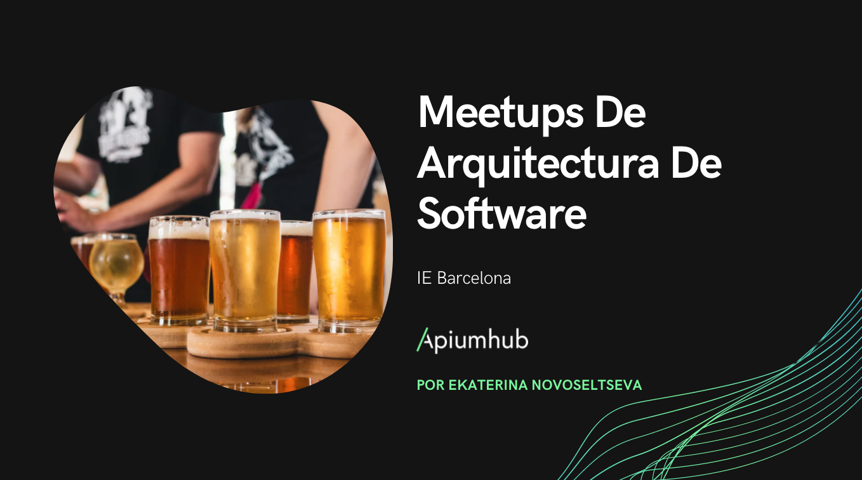 Meetups de arquitectura de software en Barcelona
