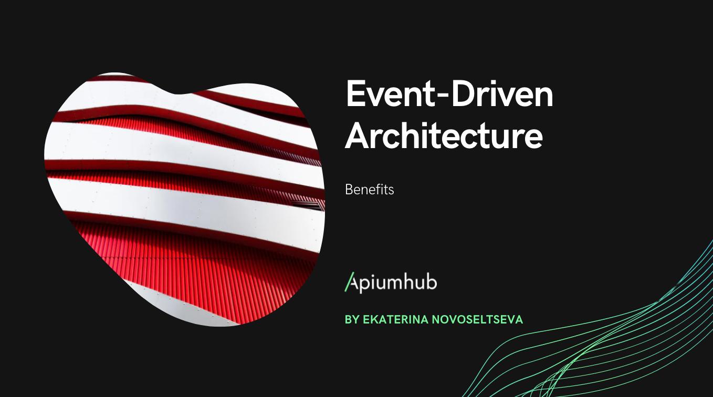 Event-driven architecture benefits