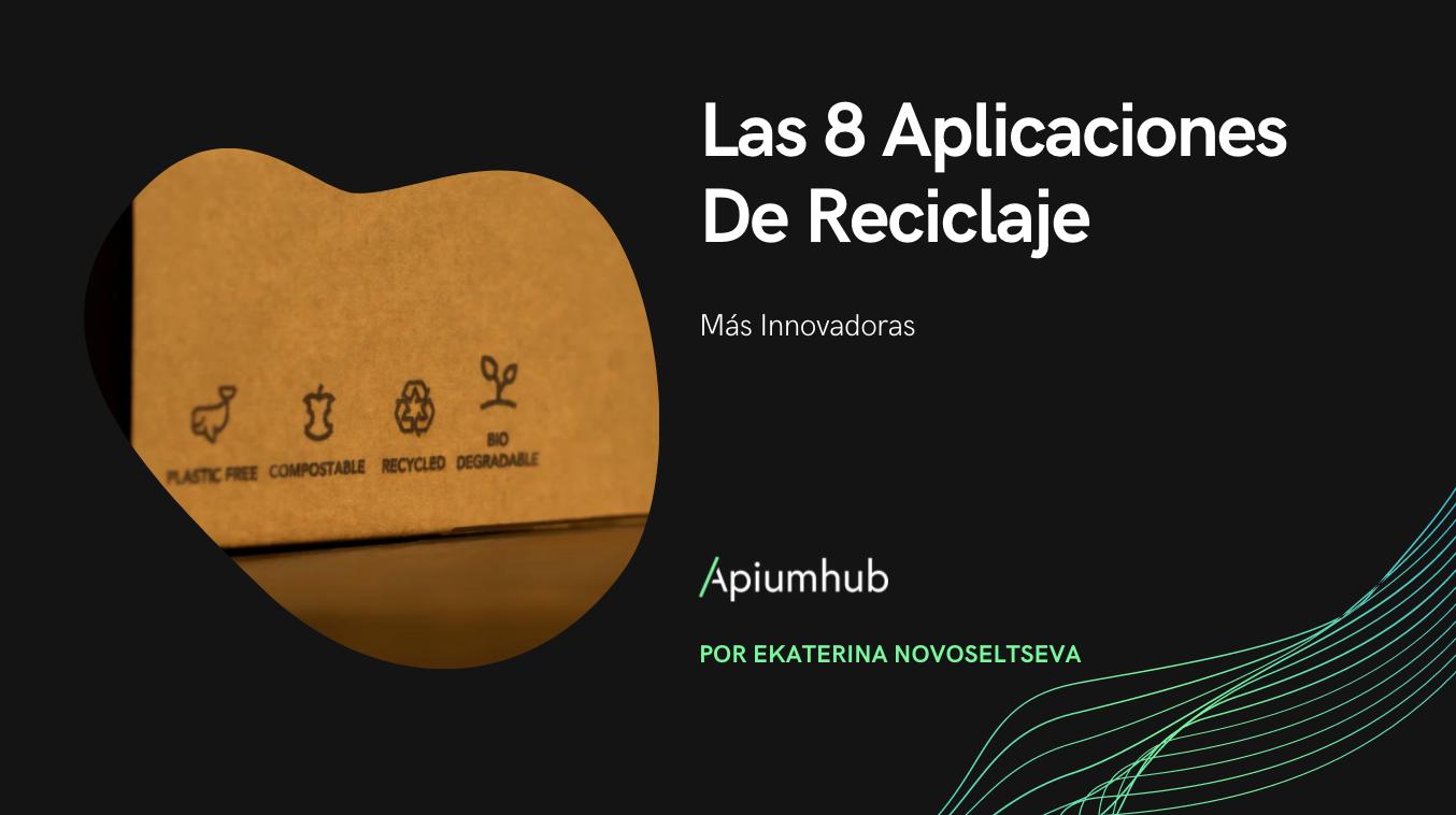 Las 8 aplicaciones de reciclaje más innovadoras