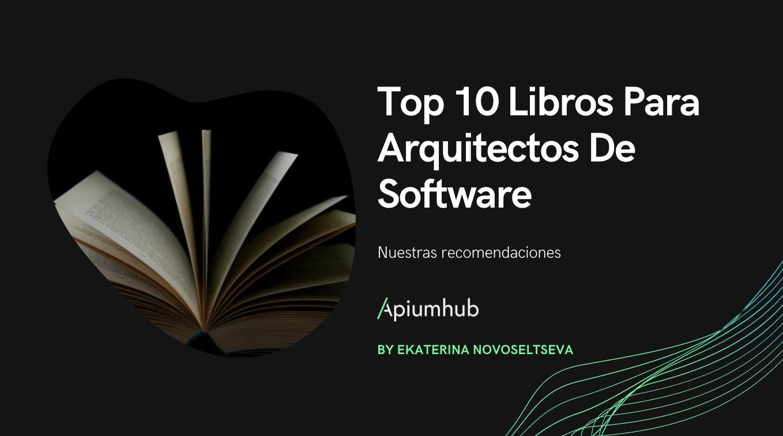 Top 10 libros para arquitectos de software que te recomendamos
