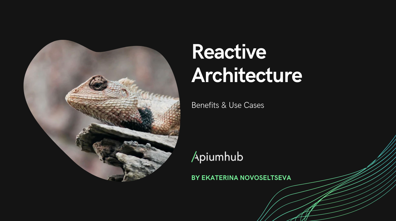 Reactive architecture benefits & use cases