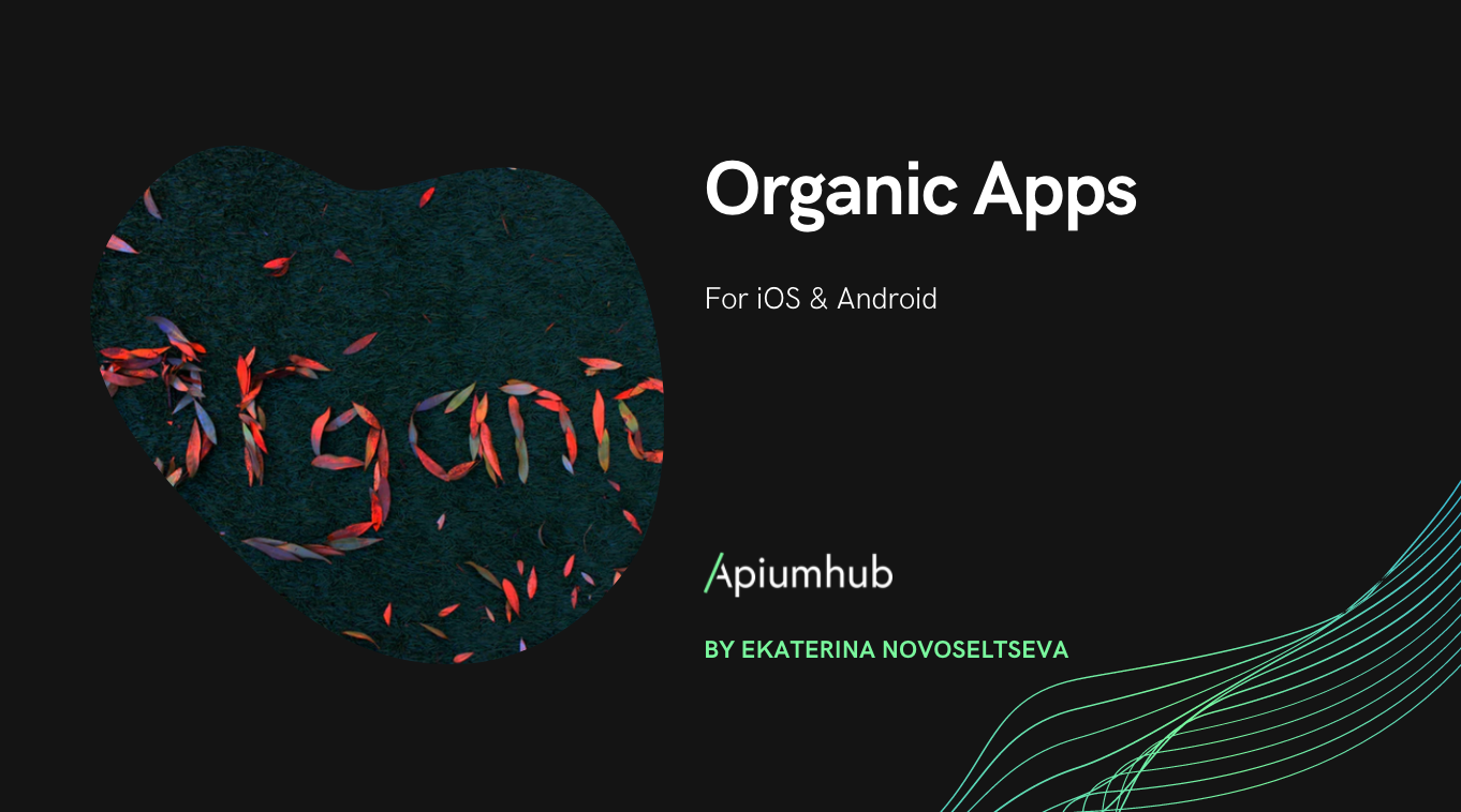 Organic Apps for iOS & Android