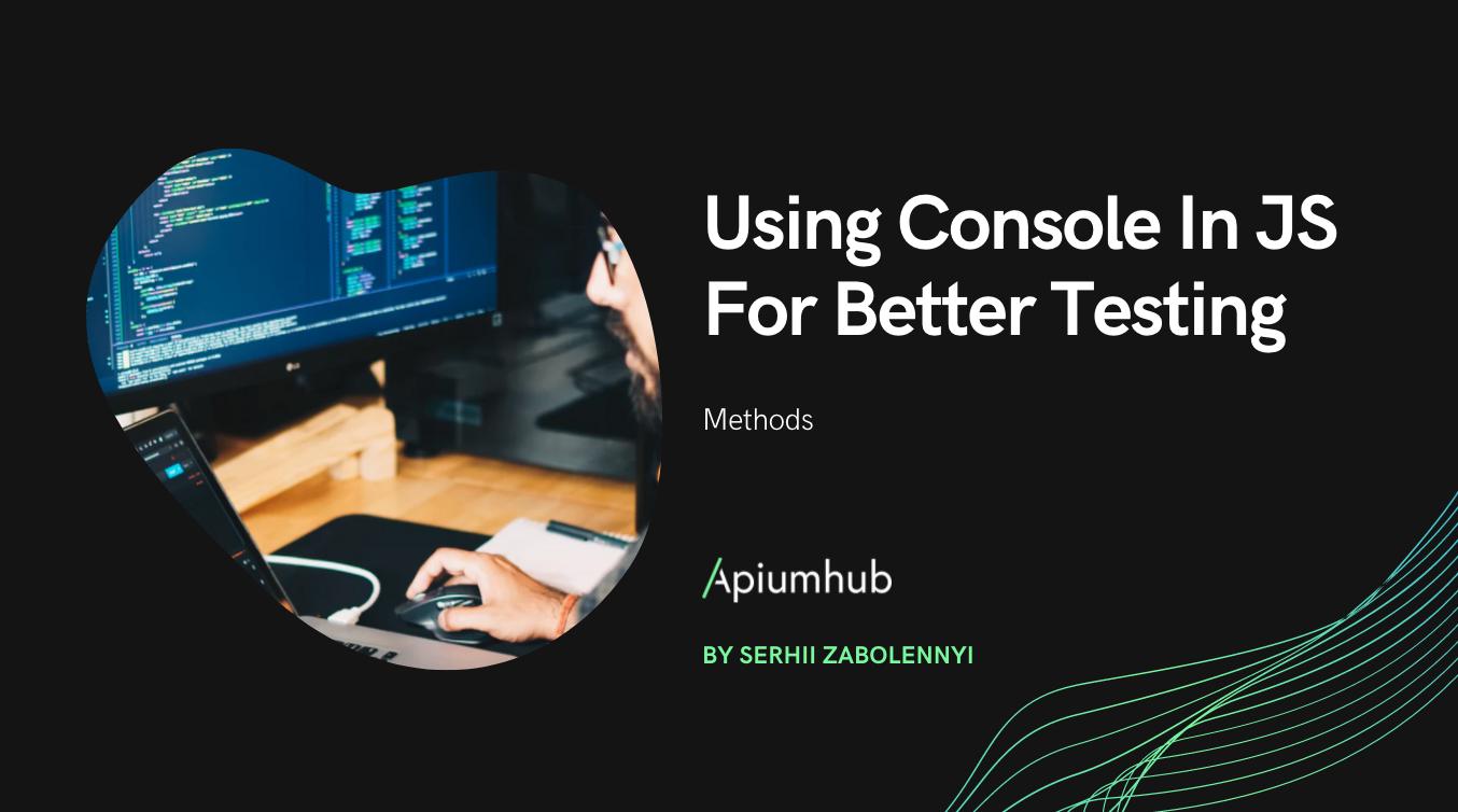 Using Console In JS For Better Testing
