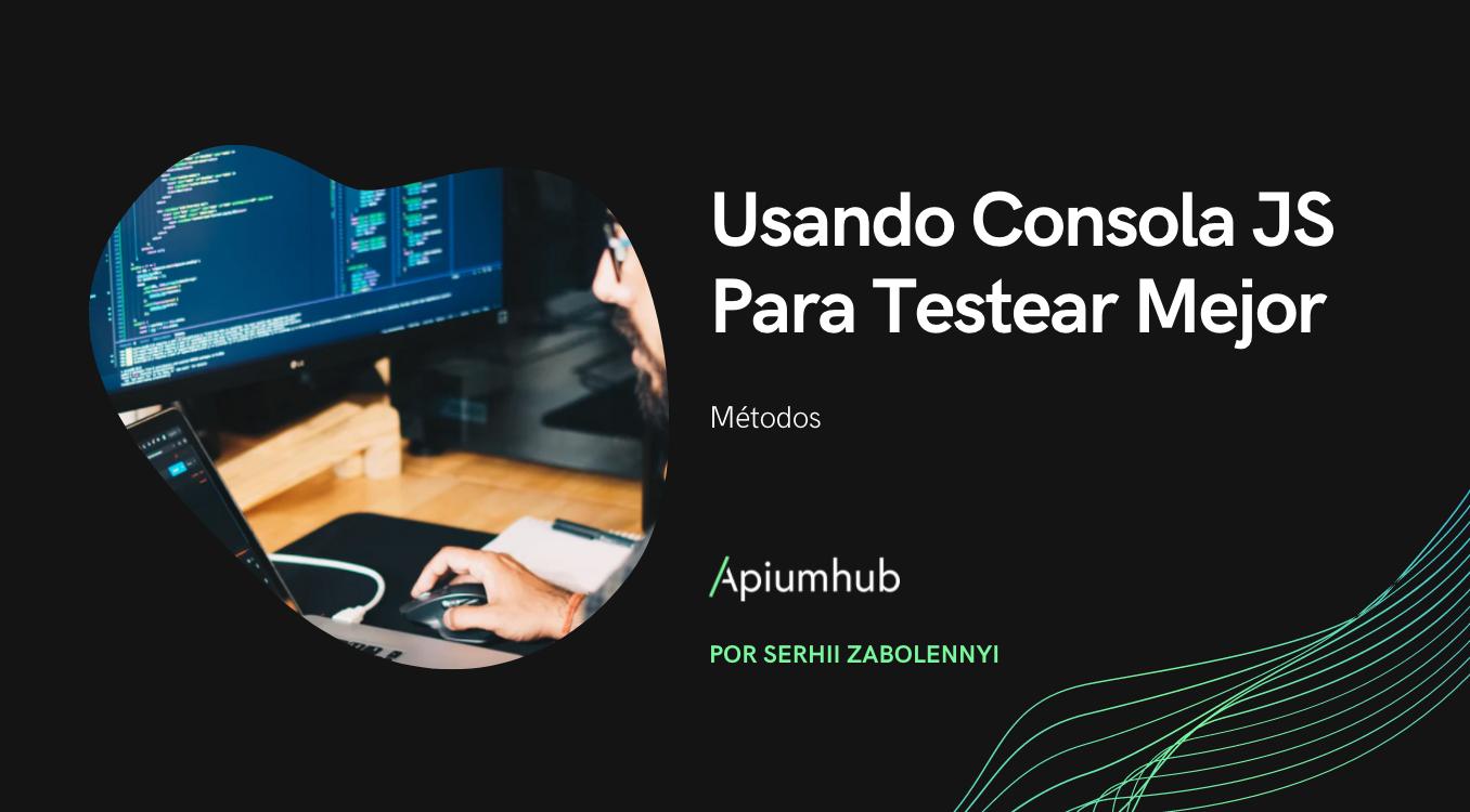 Usando Consola JS Para Testear Mejor