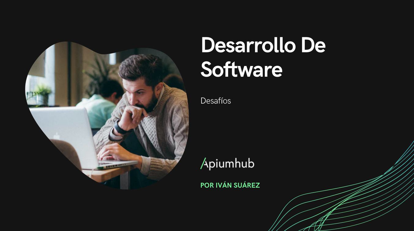 Desafíos del Desarrollo de Software