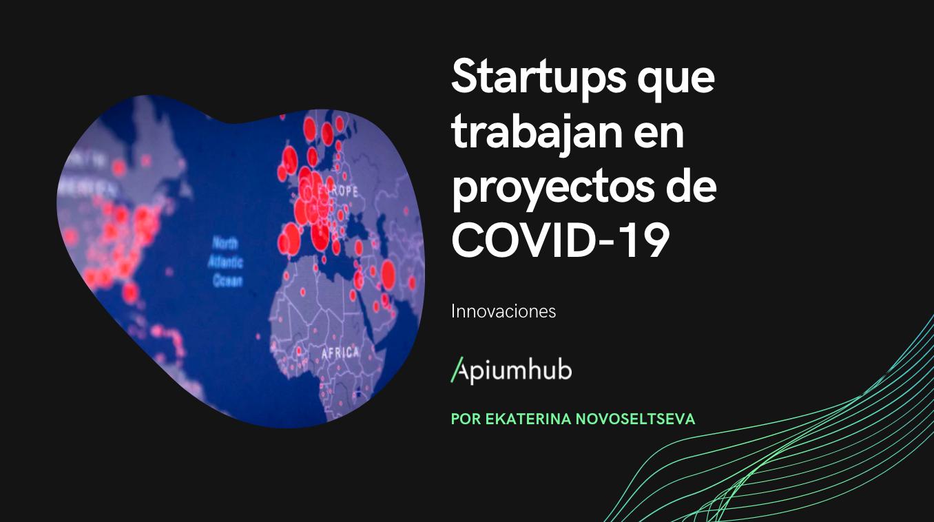 Startups que trabajan en proyectos de COVID-19