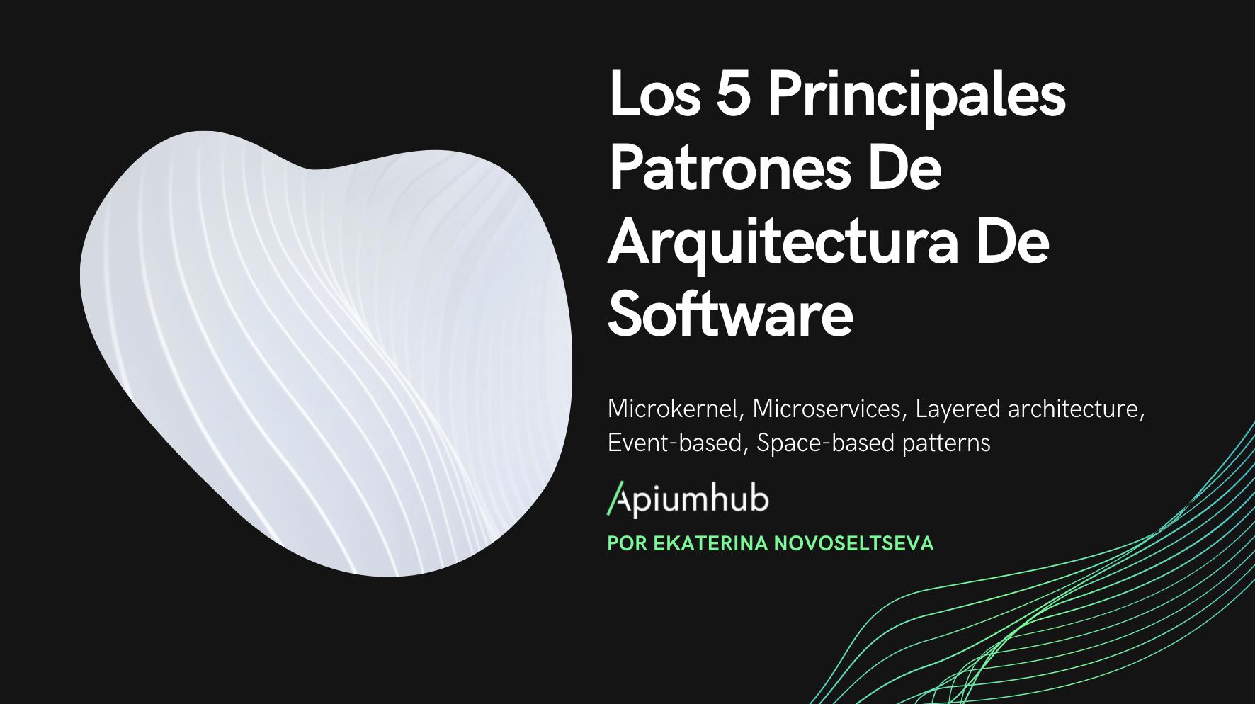 Los 5 principales patrones de Arquitectura de Software