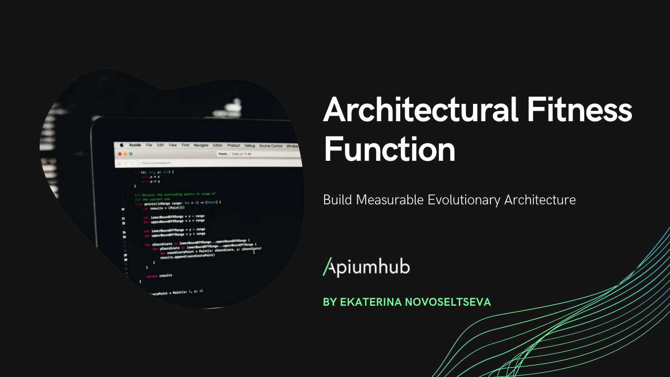 Architectural Fitness Function: build measurable evolutionary architecture