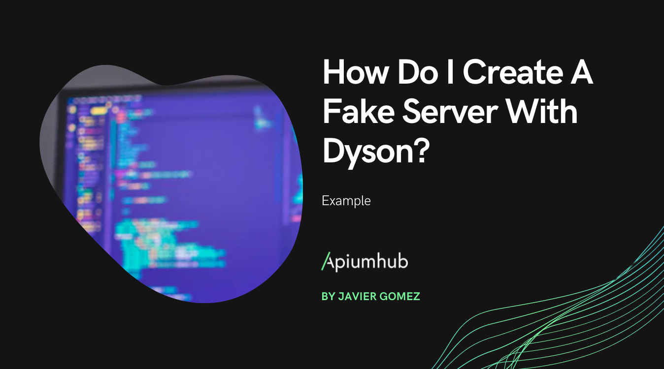How Do I Create A Fake Server With Dyson?