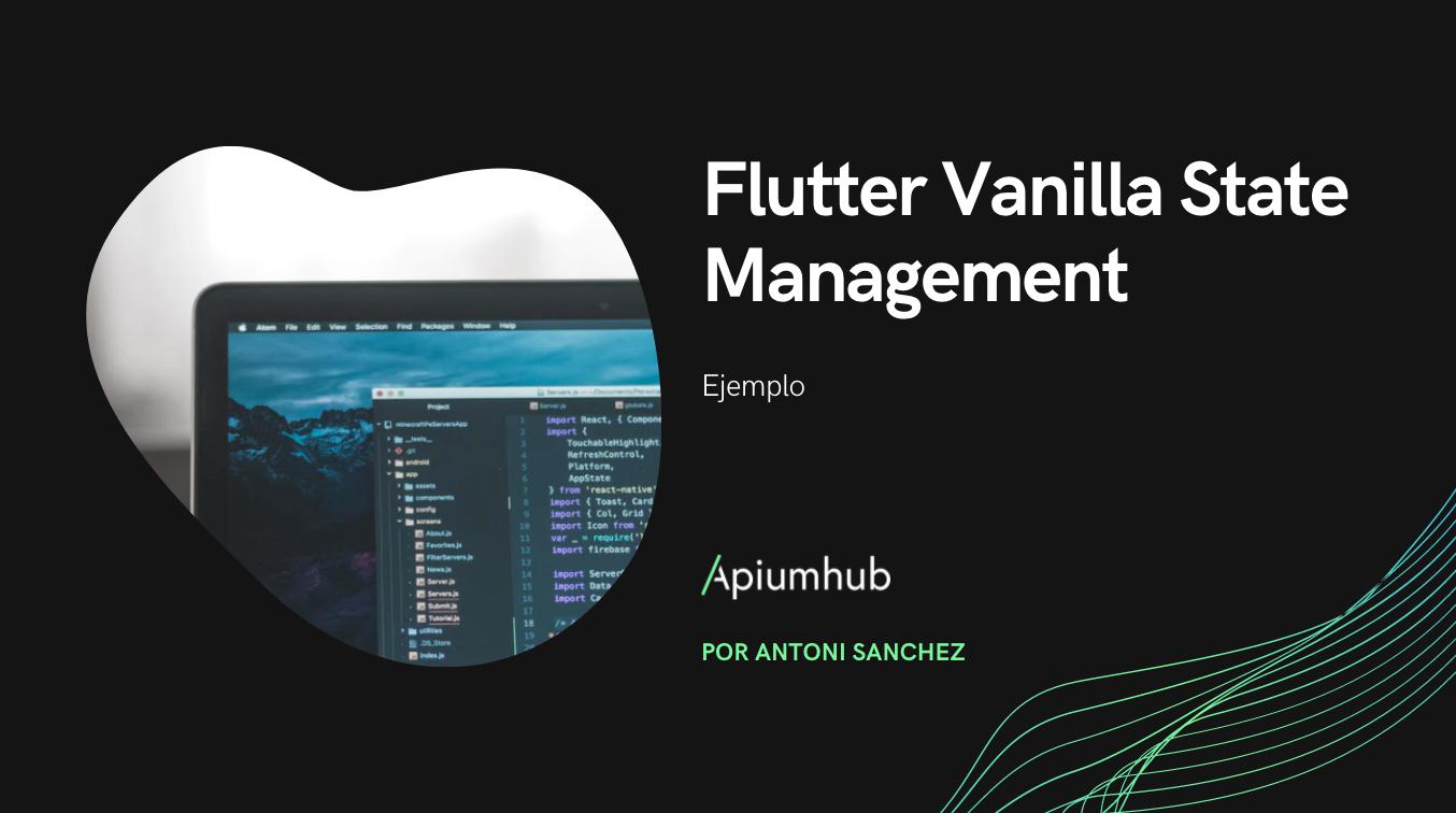 Flutter Vanilla State Management