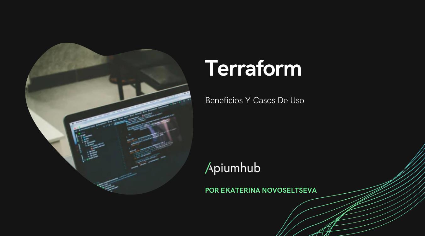 Beneficios y casos de uso de Terraform