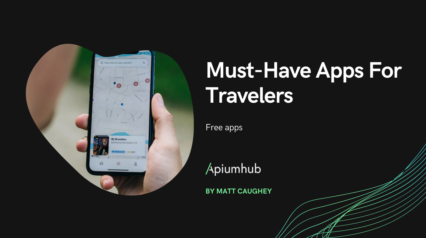 Must-Have Apps For Travelers