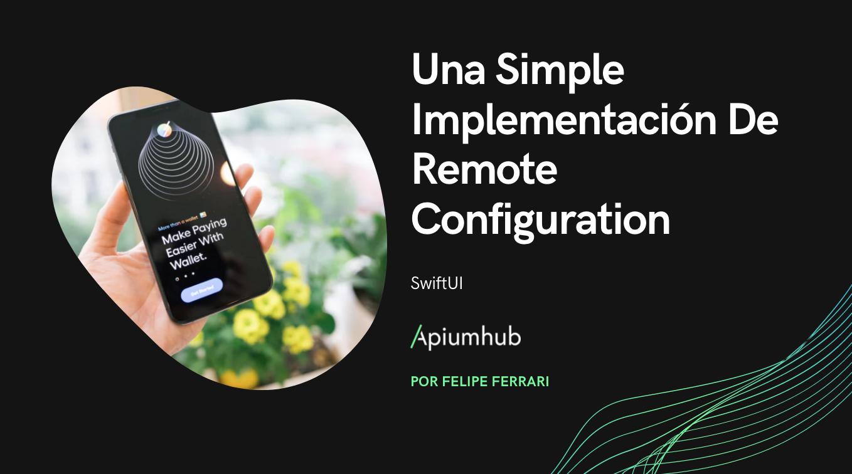 Una Simple Implementación De Remote Configuration