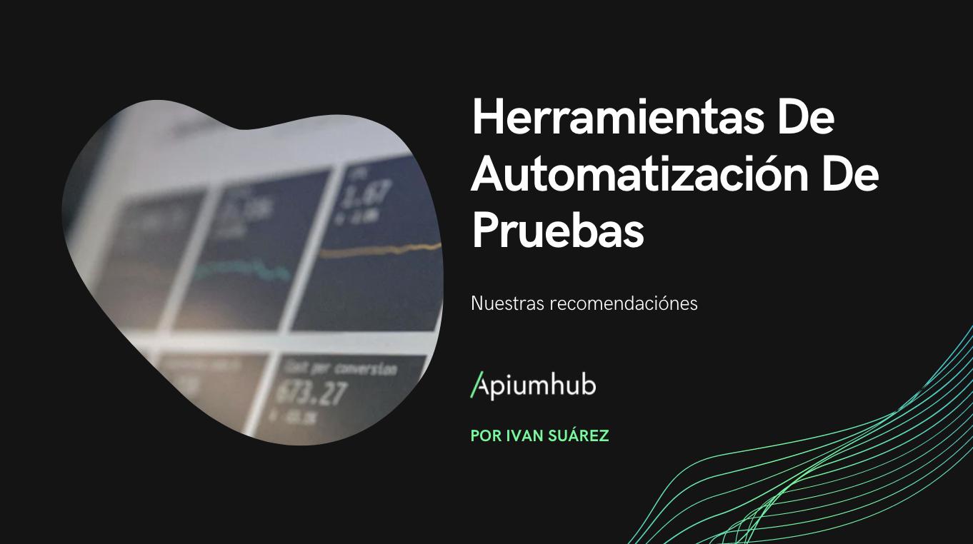 Herramientas De Automatización De Pruebas