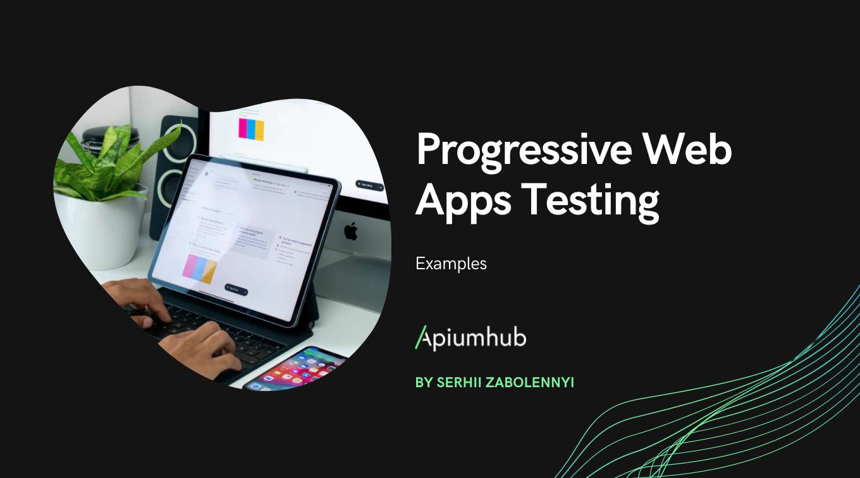 Progressive Web Apps Testing