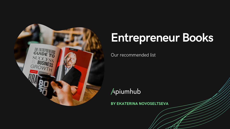 Entrepreneur books that made Apiumhub grow