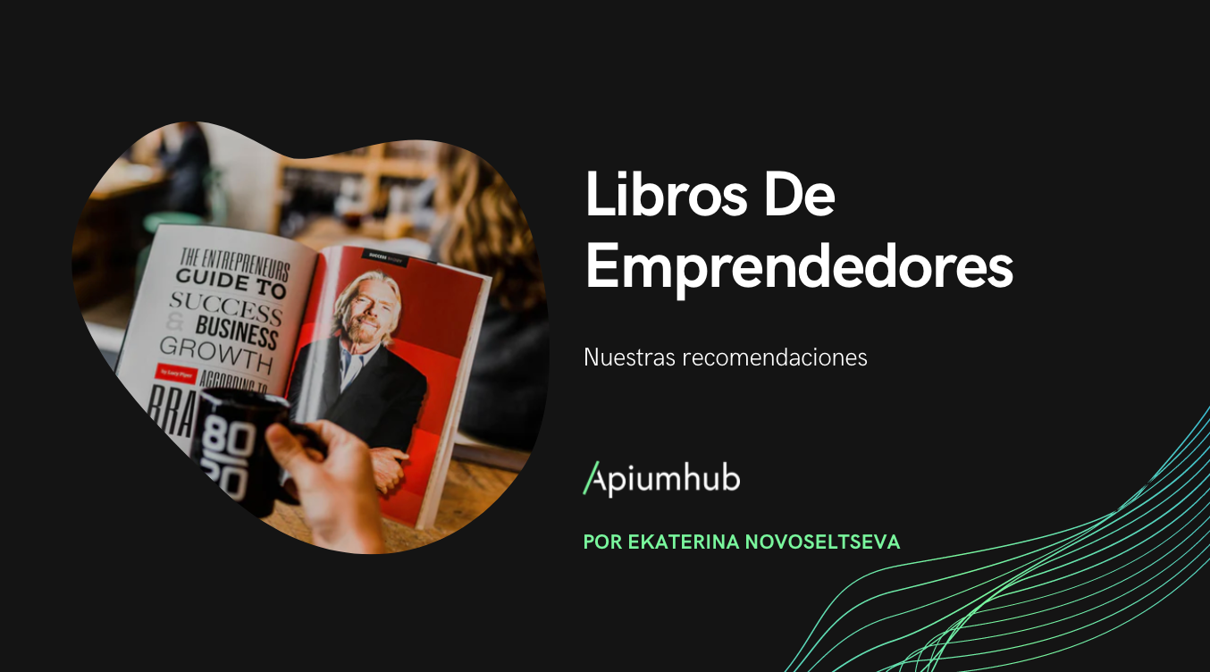 Los libros de emprendedores que han hecho crecer a Apiumhub